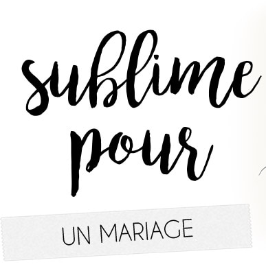 Sublime pour un mariage